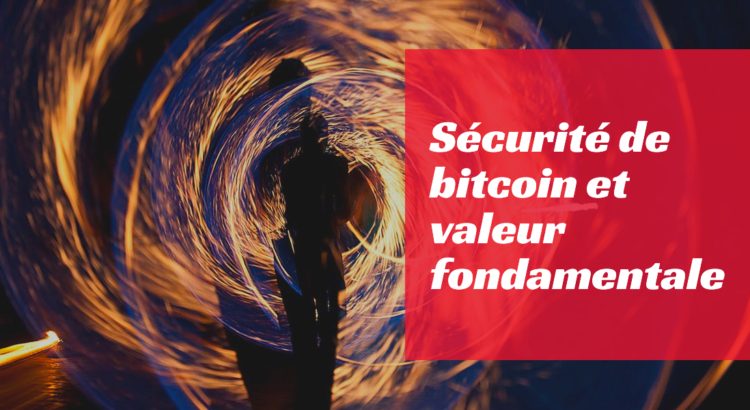 securite bitcoin valeur fondamentale