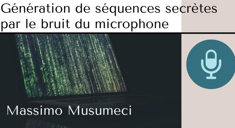 séquences secrètes par le bruit du microphone