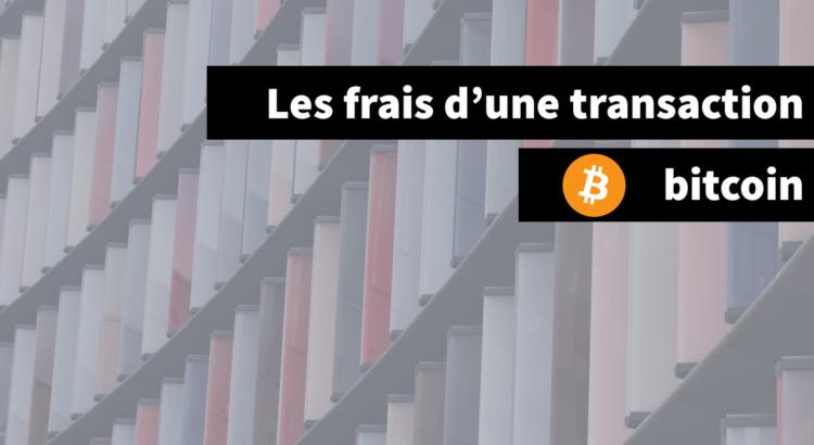 frais transaction bitcoin
