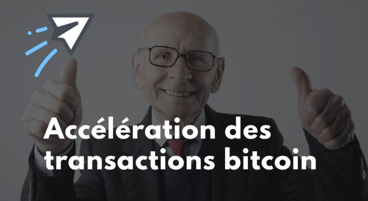 Accélération des transactions bitcoin