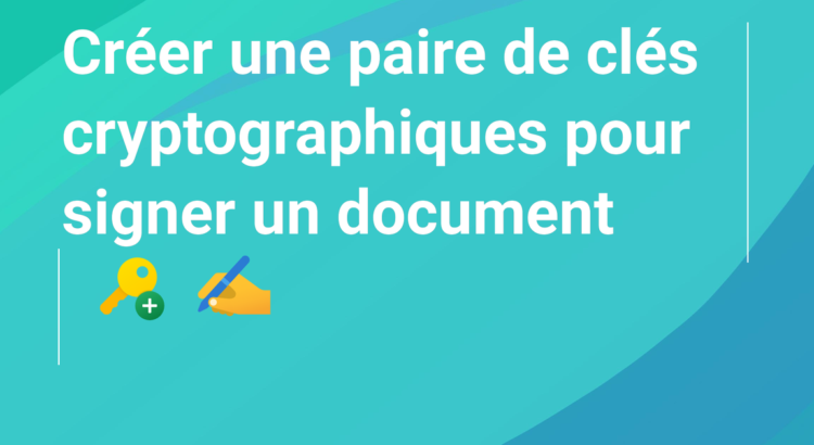 massimo musumeci Créer paire clés cryptographiques signer document