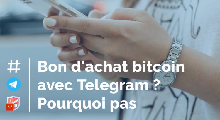 Bon d'achat bitcoin avec Telegram